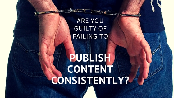 are you guilty of failing to publish content consistently