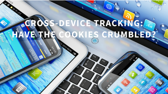 Cross-Device Tracking: Have the Cookies Crumbled?