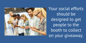 Use social to get people to your booth.