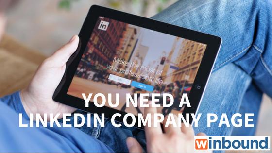 You Need a LinkedIn Company Page