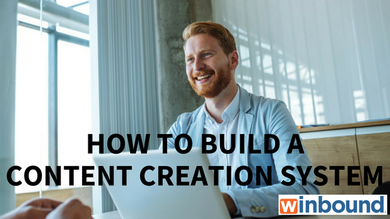How to build a content creation system