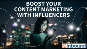 Influencers Can Improve Your Content Marketing Effectiveness