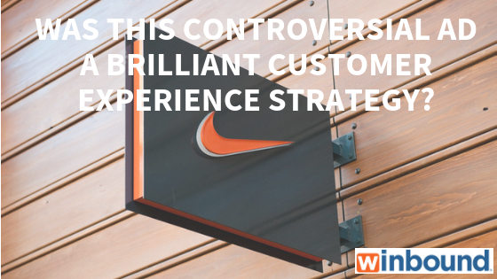 Are Controversial Ads Brilliant Customer Experience Strategies?