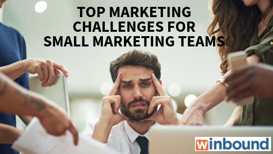 Top Marketing Challenges for Small Marketing Departments