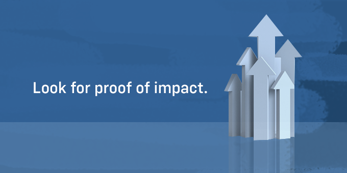 Look for proof of impact.