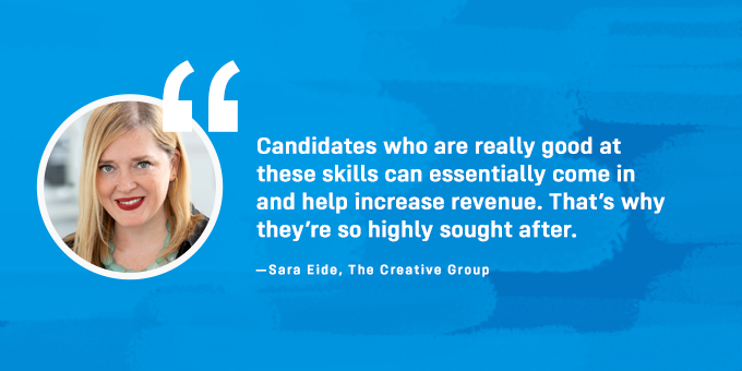 Candidates with digital skills are highly sought after.