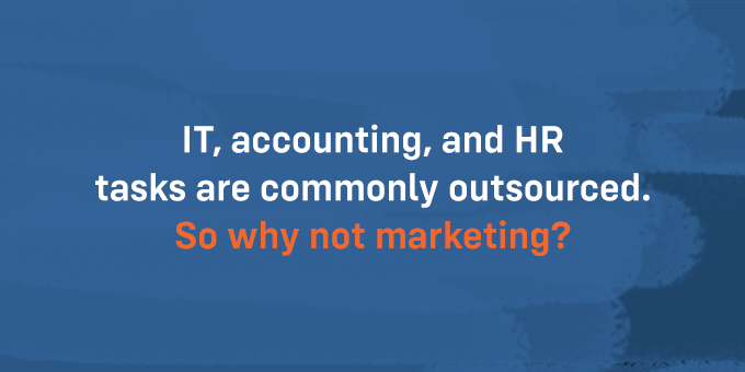 Why not outsource marketing?