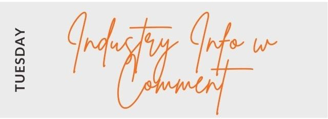 Industry Info w Comment on Tuesday